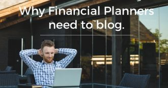 Why Blogging is Important for Financial Planners